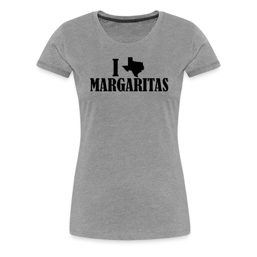 Women's I Love Margaritas - Women's Premium T-Shirt