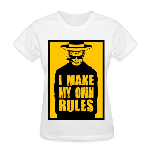 I Make My Own Rules - Women's T-Shirt