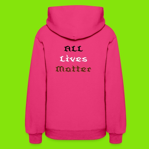 Woman's All Lives Matter Pull-Over Hoodie - Women's Hoodie
