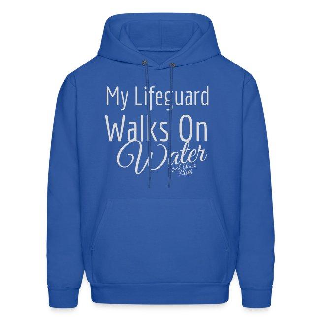 my lifeguard walks on water sweatshirt