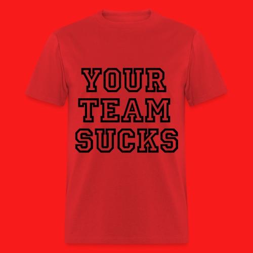 SG Your Team Sucks - Men's T-Shirt