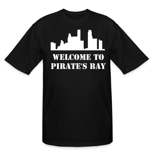 Welcome To Pirate's Bay - Men's Tall T-Shirt