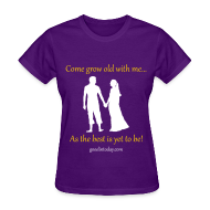 Women's T-Shirts ~ Women's T-Shirt ~ The best is yet to be!