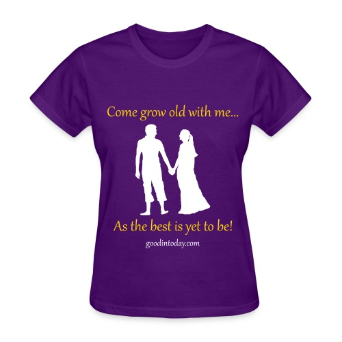 The best is yet to be! - Women's T-Shirt