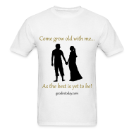 T-Shirts ~ Men's T-Shirt ~ The best is yet to be!