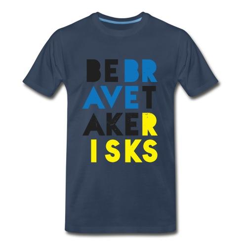Be Brave. Take Risks. Graffiti  - Men's Premium T-Shirt