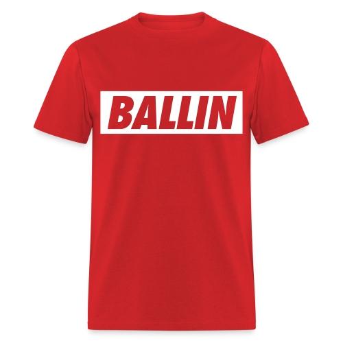 Ballin T-Shirt (White Text) - Men's T-Shirt