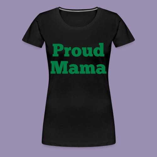 Proud Mama - Women's Premium T-Shirt