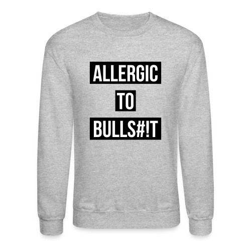 Allergic to BS Noodie - Crewneck Sweatshirt