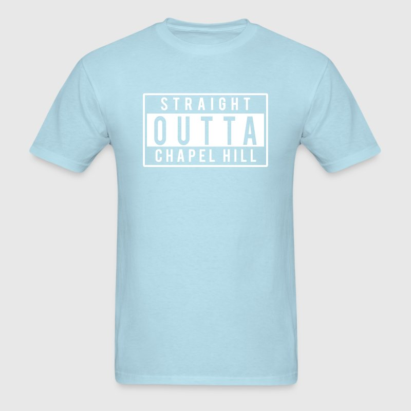 Straight Outta Chapel Hill T-Shirts - Men's T-Shirt