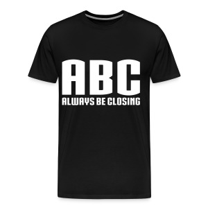 ABC - Always Be Closing - Men's Premium T-Shirt