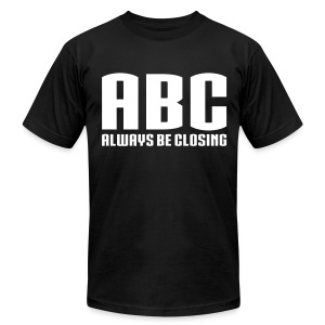 ABC - Always Be Closing - Men's T-Shirt by American Apparel