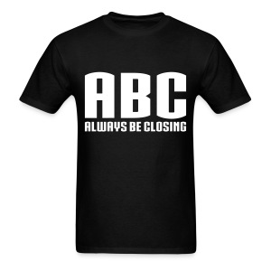 ABC - Always Be Closing - Men's T-Shirt