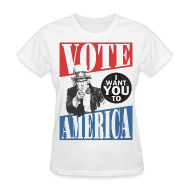 Women's T-Shirts ~ Women's T-Shirt ~ Uncle Sam wants you to VOTE