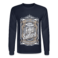 Long Sleeve Shirts ~ Men's Long Sleeve T-Shirt ~ Fred Sanford - Men's Long Sleeve