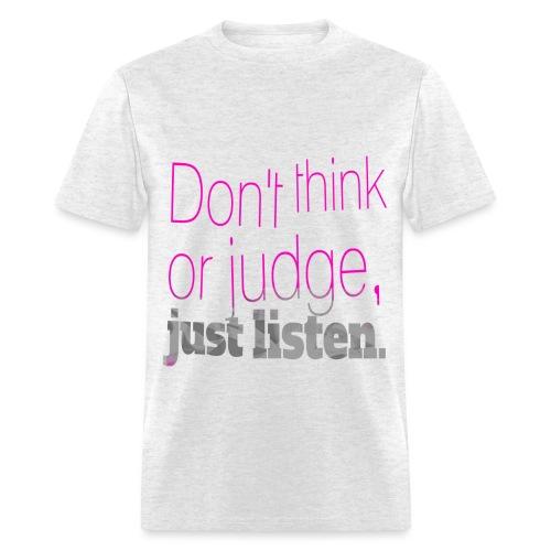 just listen quotes slogan - Men's T-Shirt