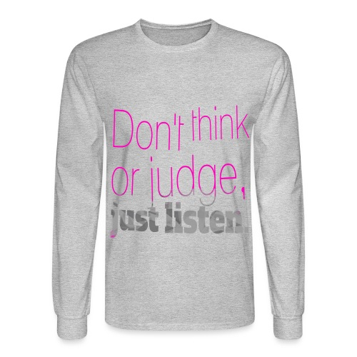 just listen quotes slogan - Men's Long Sleeve T-Shirt