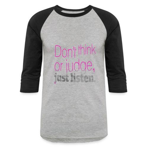 just listen quotes slogan - Baseball T-Shirt