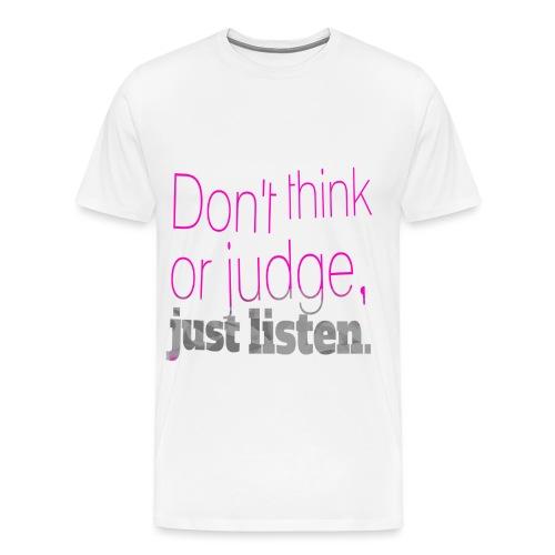 just listen quotes slogan - Men's Premium T-Shirt