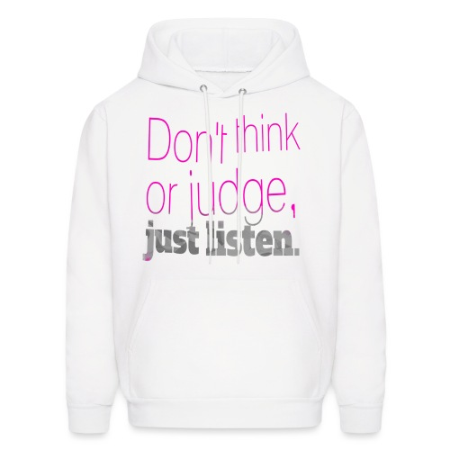 just listen quotes slogan - Men's Hoodie