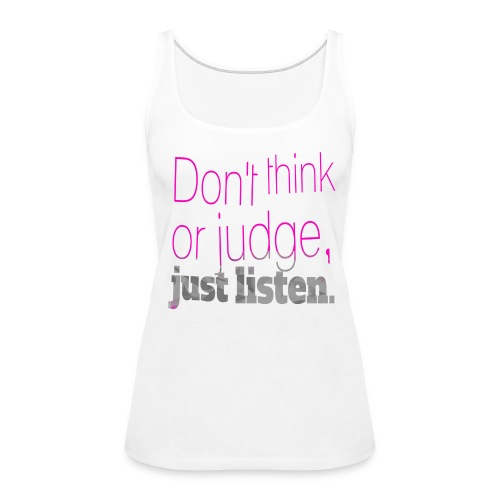 just listen quotes slogan - Women's Premium Tank Top