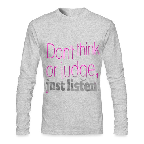 just listen quotes slogan - Men's Long Sleeve T-Shirt by Next Level
