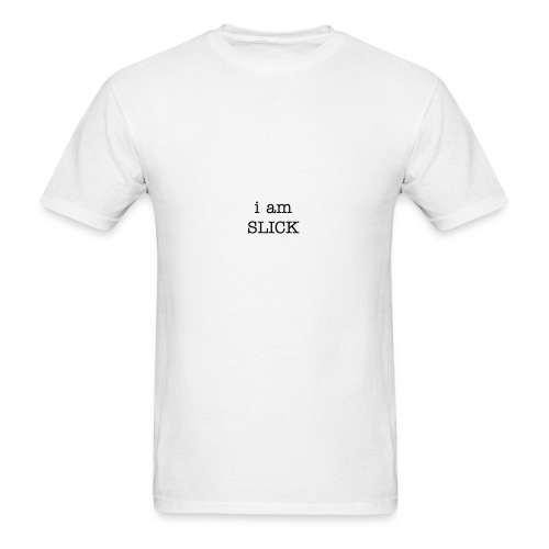 i am SLICK Men's T-Shirt (by Gildan) - Men's T-Shirt