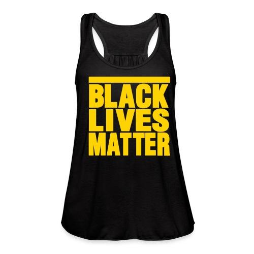 BLACK LIVES MATTER Women's tank-top - Women's Flowy Tank Top by Bella