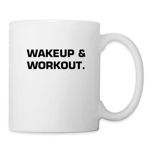 WAKEUP & WORKOUT MUG - Coffee/Tea Mug