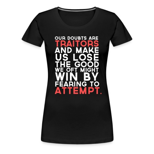 Shakespeare Courage Women's Shirt - Women's Premium T-Shirt