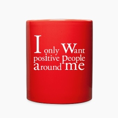 I only want positive people Mugs & Drinkware
