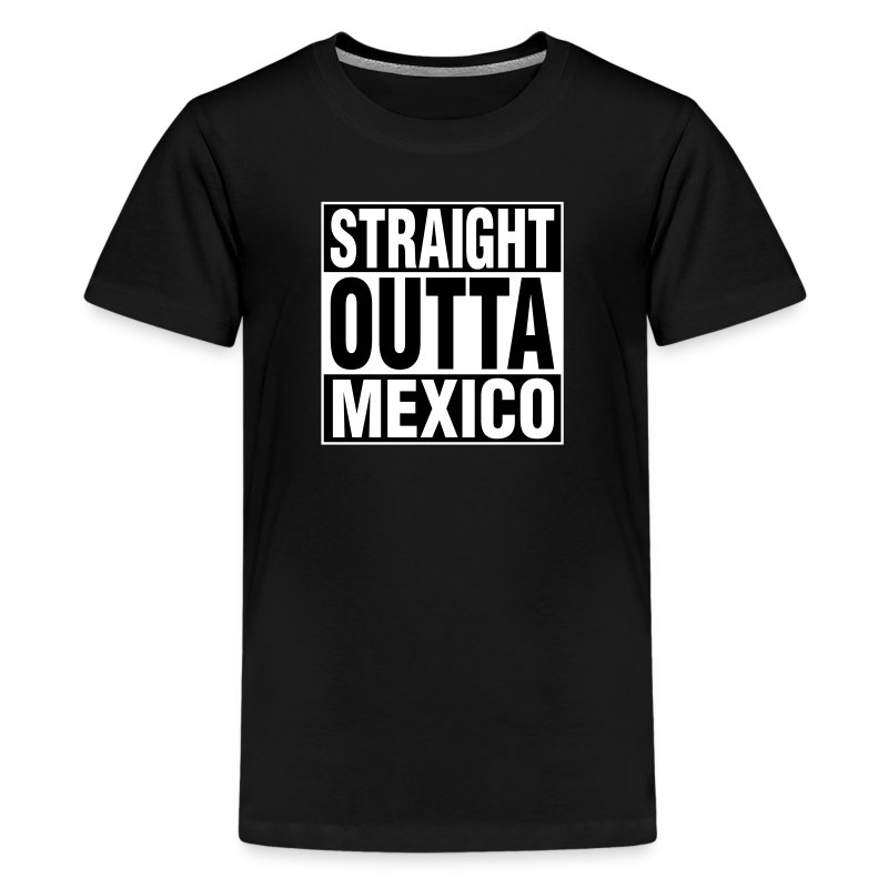 Straight outta mexico t shirt spreadshirt for Straight from the go shirt