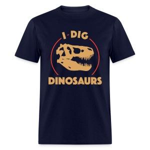 I Dig Dinosaurs - Men's T-Shirt