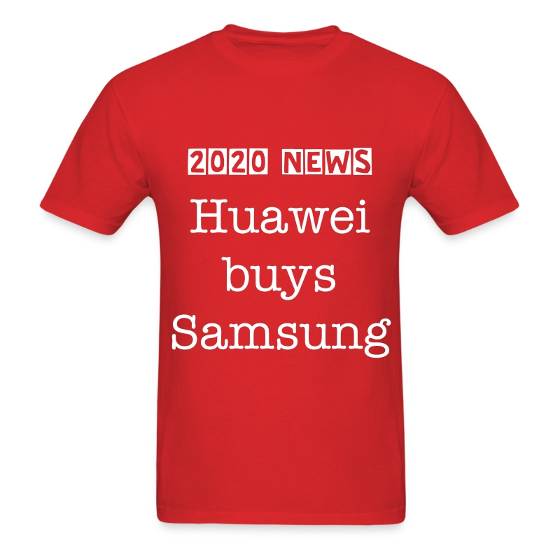Huawei buys Samsung - Men's T-Shirt