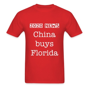 China buys Florida - Men's T-Shirt