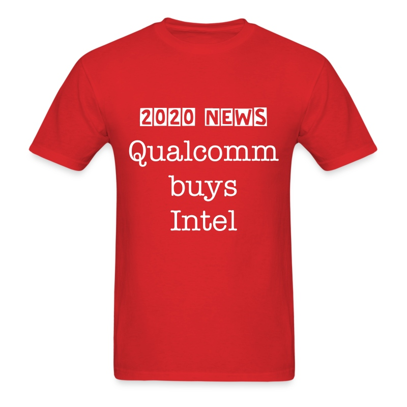 Qualcomm buys Intel - Men's T-Shirt