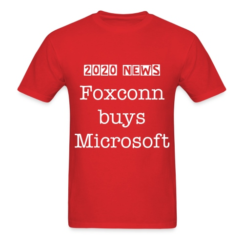 Foxconn buys Microsoft - Men's T-Shirt