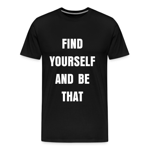 Find Yourself Tee - Men's Premium T-Shirt