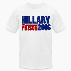 Hillary for Prison 2016 anti-hillary republican