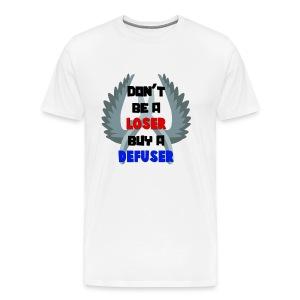 Don't Be A Loser Buy A Defuser! CS:GO T-Shirt - Men's Premium T-Shirt