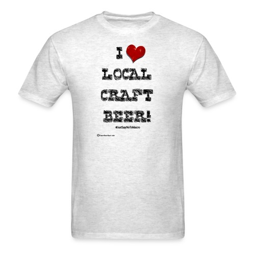 I Love Local Craft Beer! Men's T-Shirt - Men's T-Shirt