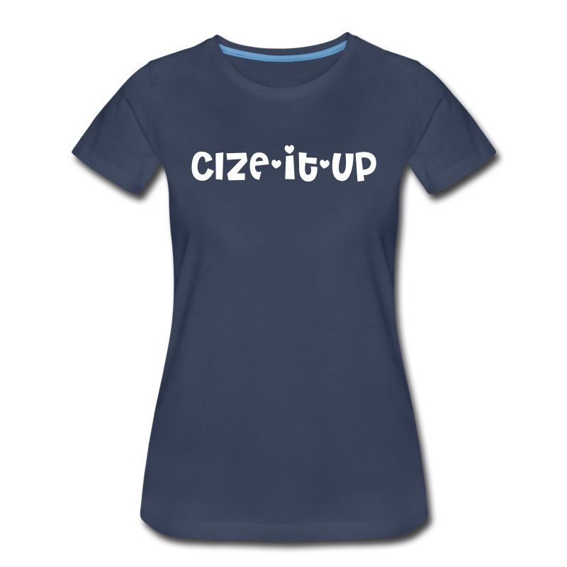 cize-it-up - Women's Premium T-Shirt
