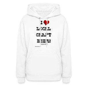 I Love Local Craft Beer! Women's Hoodie - Women's Hoodie