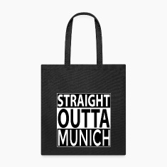 Straight Outta MUNICH Bags & backpacks