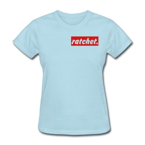 RATCHET WOMENS - Women's T-Shirt