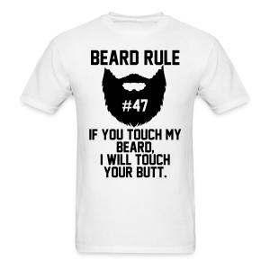 Beard Rule #47 - Men's T-Shirt