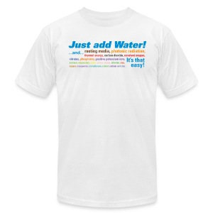 Just add Water! - Men's T-Shirt by American Apparel