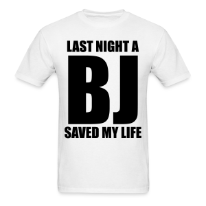 A BJ Saved My Life - Men's T-Shirt