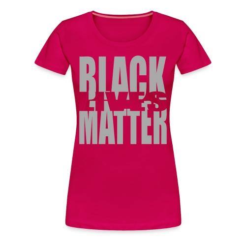 BLACK LIVES MATTER LADYs - Women's Premium T-Shirt