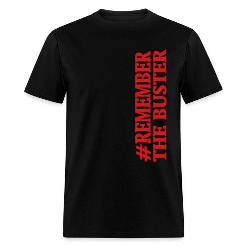 Rememberthebuster - Men's T-Shirt